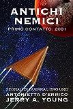 Antichi Nemici : Primo Contatto: 2081 (Segnali di Guerra Vol. 1)