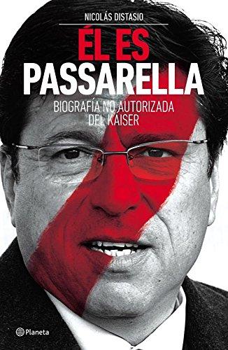 Él es Passarella: Biografía no autorizada del Kaiser