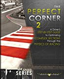 The Perfect Corner 2: A Driver's Step-by-Step Guide to Optimizing Complex Sections Through...
