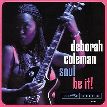 Soul Be It!