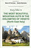 Easy hikes to THE MOST BEAUTIFUL MOUNTAIN HUTS IN THE DOLOMITES OF VENETO: North East Italy