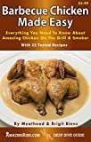 Barbecue Chicken Made Easy: Everything You Need To Know About Amazing Chicken On the Grill & Smoker (Deep Dive Guides Book 3)