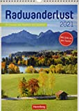 Radwanderlust Kalender 2021: 53 Touren von Usedom bis Südtirol