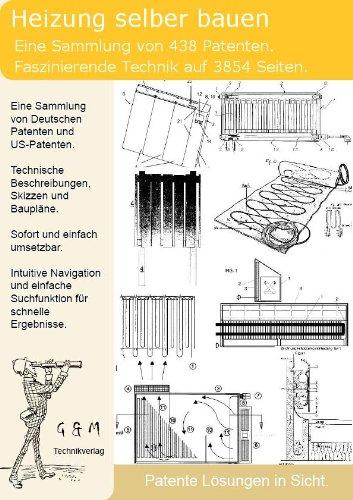 Heizung selber bauen: 438 Patente zeigen wie!