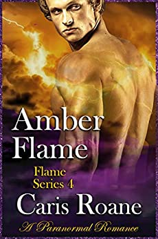 Amber Flame: A Paranormal Romance (The Flame Series Book 4) by [Caris Roane]