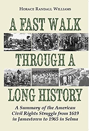 A Fast Walk Through a Long History: A Summary of the American Civil Rights Struggle from 1619 in Jamestown to 1965 in Selma