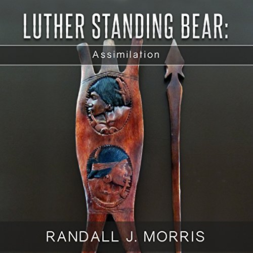 Luther Standing Bear: Assimilation audiobook cover art