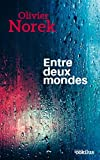 Entre deux mondes - Ookilus éditions - 22/08/2018