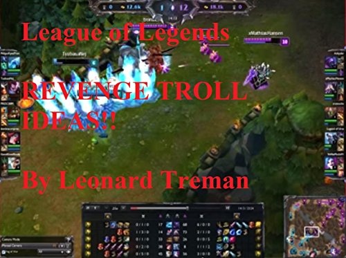 Leauge Of Legends Revenge Troll Ideas (English Edition)
