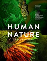Human Nature: Planet Earth In Our Time, Twelve Photographers Address the Future of the Environment