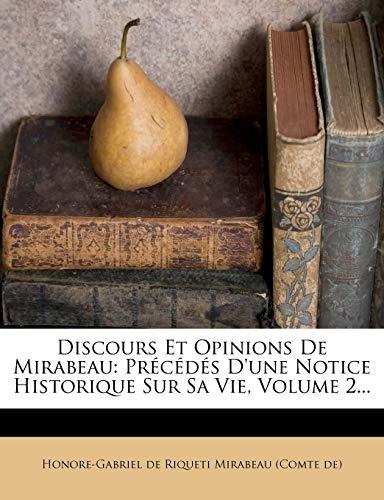 Discours Et Opinions de Mirabeau: Precedes D'Une Notice Historique Sur Sa Vie, Volume 2...