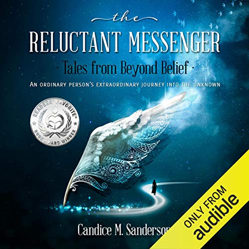 The Reluctant Messenger - Tales from Beyond Belief Audiobook By Candice M. Sanderson cover art