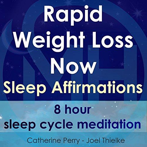 Rapid Weight Loss Now, Sleep Affirmations: 8 Hour Sleep Cycle Meditation audiobook cover art