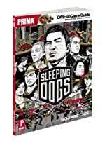 Sleeping Dogs - Prima Official Game Guide d'Alex Musa