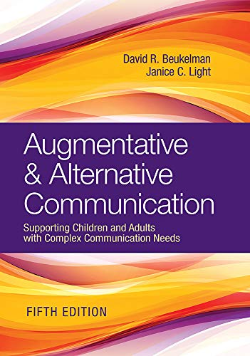 Compare Textbook Prices for Augmentative & Alternative Communication: Supporting Children and Adults with Complex Communication Needs Fifth Edition, New edition Edition ISBN 9781681253039 by Beukelman Ph.D., David R.,Light Ph.D., Janice C.