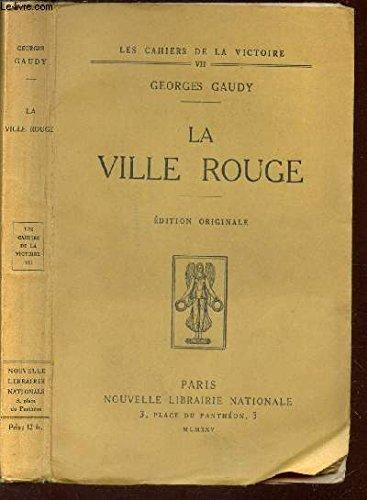 LA VILLE ROUGE / N°VII DE LA COLLECTION