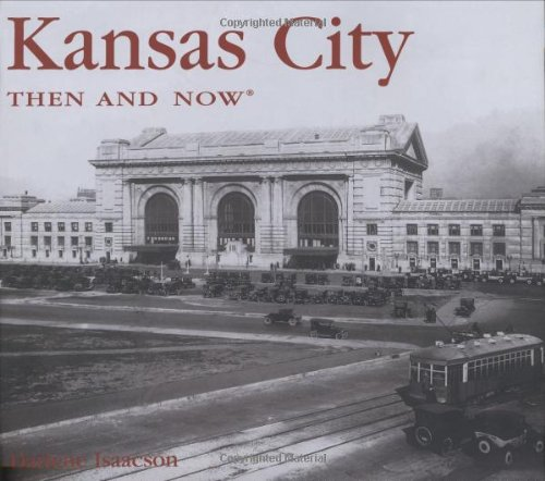 Kansas City Then and Now (Then & Now Thunder Bay)