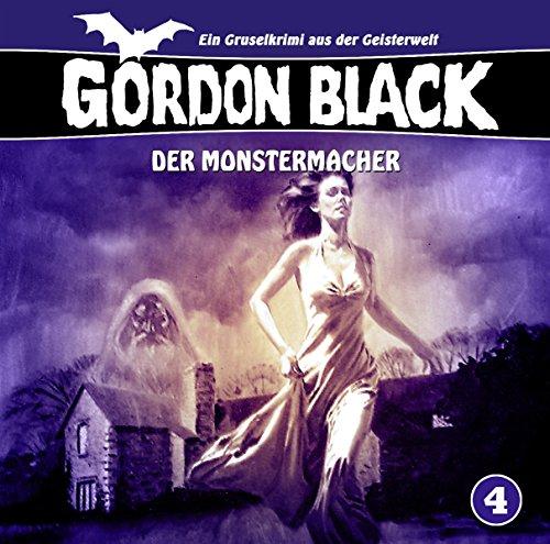 Gordon Black 4 - Der Monstermacher (Ein Gruselkrimi aus der Geisterwelt)