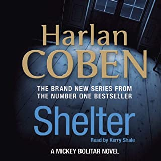 Shelter                   By:                                                                                                                                 Harlan Coben                               Narrated by:                                                                                                                                 Kerry Shale                      Length: 5 hrs and 57 mins     4 ratings     Overall 4.5