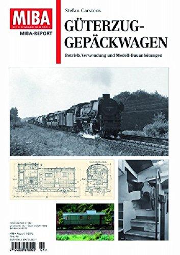 Güterzug-Gepäckwagen - Betrieb, Verwendung und Modell-Bauanleitungen - MIBA Report: Betrieb, Verwendung und Modellbauanleitung MIBA-Report 1/2012