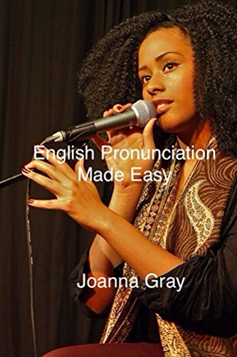 English Pronunciation Made Easy: A comprehensive guide to voice training and accent reduction