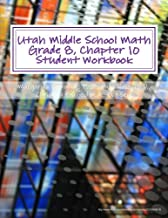 Utah Middle School Math Grade 8, Chapter 10 Student Workbook: A University of Utah Project in Association with the Utah State Office of Education (Utah Middle School Math Project)