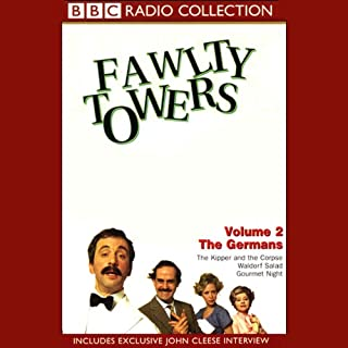 Fawlty Towers, Volume 2     The Germans              By:                                                                                                                                 John Cleese,                                                                                        Connie Booth                               Narrated by:                                                                                                                                 John Cleese,                                                                                        Prunella Scales,                                                                                        Andrew Sachs,                   and others                 Length: 2 hrs and 3 mins     5 ratings     Overall 5.0