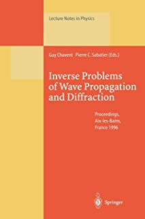 Inverse Problems of Wave Propagation and Diffraction: Proceedings of the Conference Held in Aix-les-Bains, France, Septemb...