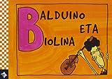 HIZKIRIMIRI - B - Balduino eta Biolina: 2