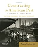Constructing the American Past: A Sourcebook of a People's History, Volume 2 from 1865
