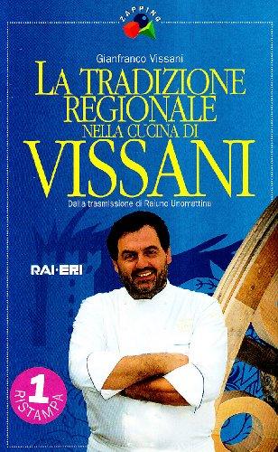 La tradizione regionale nella cucina di Vissani. Dalla trasmissione di Raiuno Unomattina
