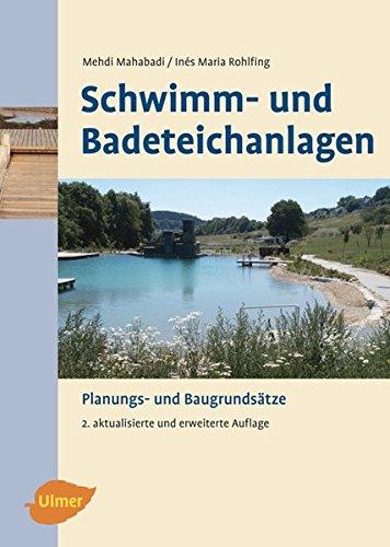 Schwimm- und Badeteichanlagen - Planungs- und Baugrundsätze