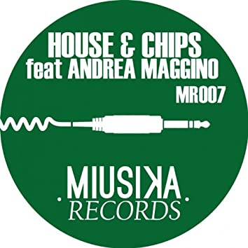 House & Chips (feat. Andrea Maggino)