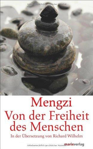 Von der Freiheit des Menschen by Mengzi(2012-01-20)