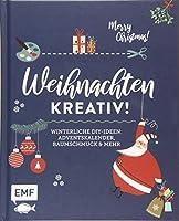 Weihnachten kreativ!: Winterliche DIY-Ideen: Adventskalender, Baumschmuck und mehr