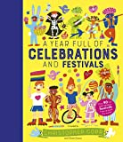 A Year Full of Celebrations and Festivals: Over 90 fun and fabulous festivals from around the world!...