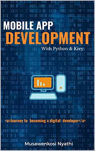 Mobile App Development with Python & Kivy: Journey to digital developemnt (English Edition)