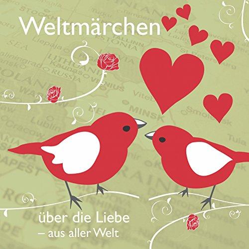 Weltmärchen: Über die Liebe aus aller Welt Titelbild