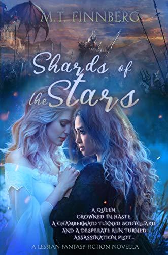 Shards of the Stars: A Lesbian Fantasy Fiction Novella