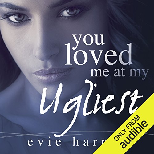 You Loved Me at My Ugliest audiobook cover art