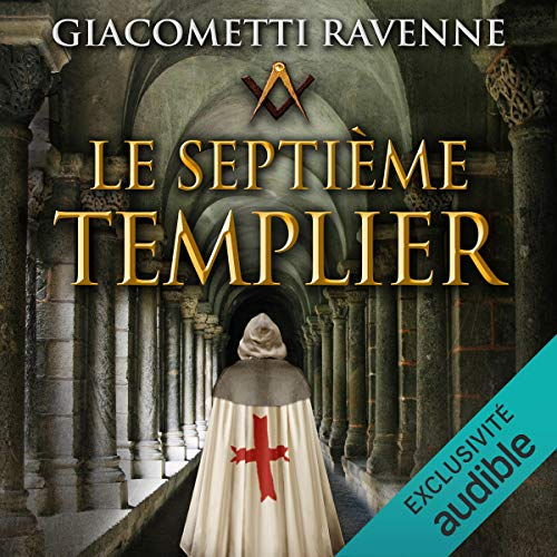 Le septième templier Audiobook By Éric Giacometti,                                                                                        Jacques Ravenne cover art