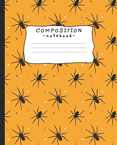 Composition Notebook: Halloween spiders, wide ruled, 110 pages, 7.5 x 9.25 - Black lined white paper journal
