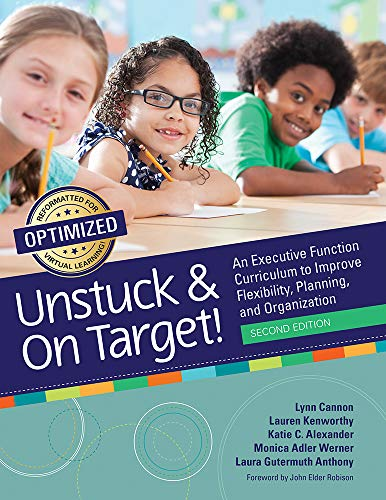 Compare Textbook Prices for Unstuck and On Target!: An Executive Function Curriculum to Improve Flexibility, Planning, and Organization Second Edition ISBN 9781681254906 by Cannon M.Ed., Lynn,Kenworthy Ph.D., Dr. Lauren,Alexander M.S.  OTR, Katie,Werner M.A., Monica,Anthony Ph.D., Dr. Laura Gutermuth