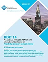 KDD 14 Vol 1 20th ACM SIGKDD Conference on Knowledge Discovery and Data Mining