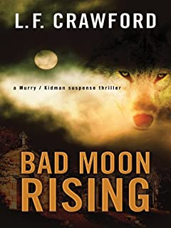 Bad Moon Rising: A Murry/Kidman Suspense Novel