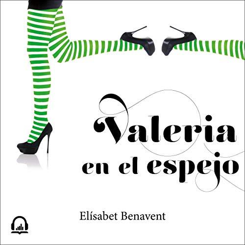 Valeria en el espejo [Valeria in the Mirror] audiobook cover art