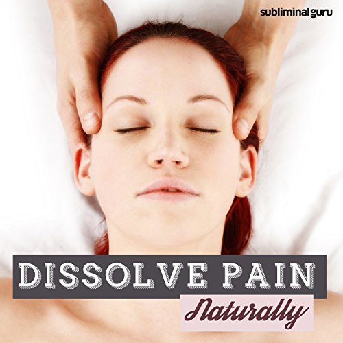 Dissolve Pain Naturally audiobook cover art