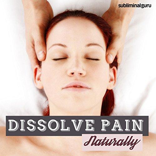 Dissolve Pain Naturally cover art