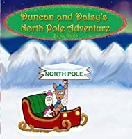 Duncan and Daisy's North Pole Adventure