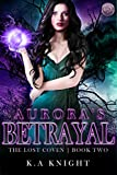 Aurora's Betrayal (The Lost Coven Book 2)